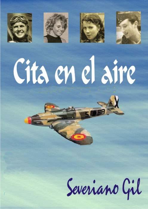 CITA EN EL AIRE. Severiano Gil Ruiz